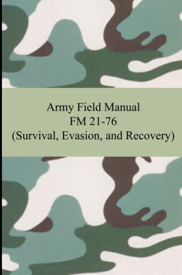 Amazon. Fr army field manual fm 21-76 (survival, evasion, and.