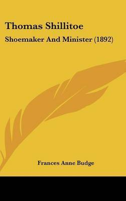 Thomas Shillitoe: Shoemaker and Minister (1892) by Frances Anne Budge