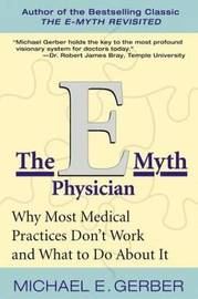 The E-Myth Physician by Michael E. Gerber