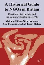 A Historical Guide to NGOs in Britain by Matthew Hilton