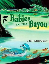 Babies in the Bayou by Jim Arnosky image