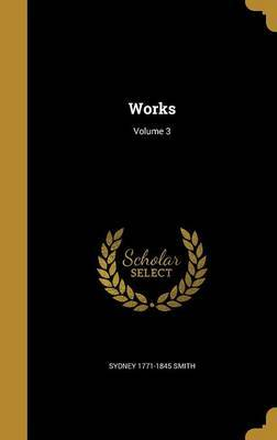 Works; Volume 3 by Sydney 1771-1845 Smith image