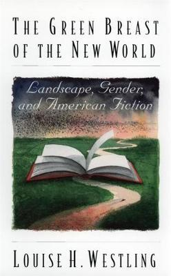 The Green Breast of the New World by Louise H. Westling image