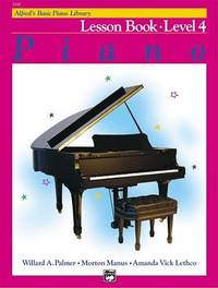 Alfred'S Basic Piano Library Lesson 4 by Willard A Palmer