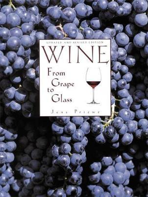 Wine from Grape to Glass by Jens Priewe