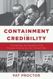 Containment and Credibility by Pat Proctor