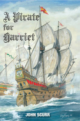 A Pirate for Harriet by John Scurr