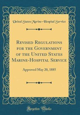 Revised Regulations for the Government of the United States Marine-Hospital Service by United States Marine Service image