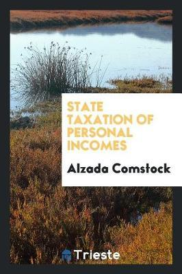 State Taxation of Personal Incomes by Alzada Comstock