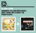 2FOR1: Goodbye Yellow Brick Road / Don't Shoot Me I'm Only the Piano Player by Elton John