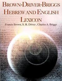 Brown-Driver-Briggs Hebrew and English Lexicon by Francis Brown