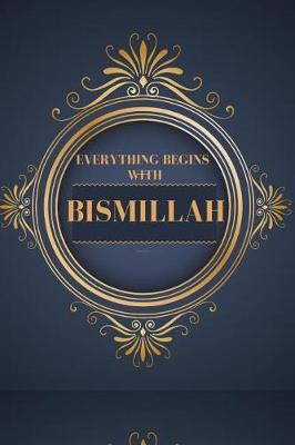 Everything Begins with Bismillah by Ace Publishing