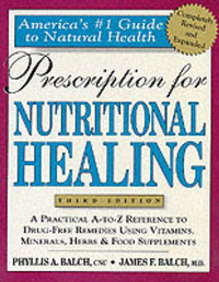 Prescription for Nutritional Healing: A Practical A-Z Reference to Drug-free Remedies Using Vitamins, Minerals, Herbs and Food Supplements by James F. Balch image