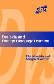 Dyslexia and Modern Foreign Languages by Elke Schneider