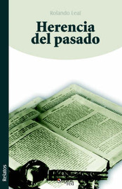 Herencia Del Pasado by Dr. Rolando Leal image