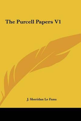 The Purcell Papers V1 by Joseph Sheridan Le Fanu image
