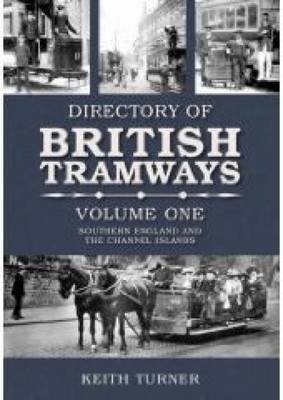 Directory of British Tramways Volume One by Keith Turner image