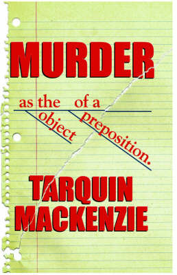 Murder as the Object by Tarquin MacKenzie