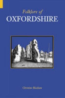 Folklore of Oxfordshire by Christine Bloxham