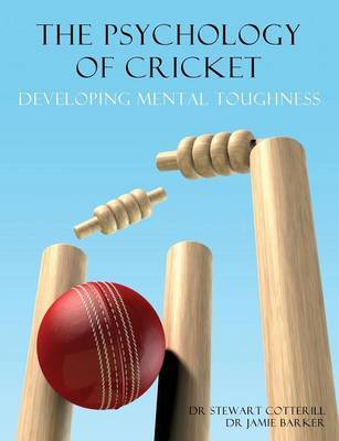 The Psychology of Cricket by Stewart Cotterill