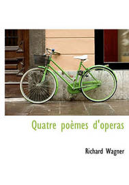 Quatre Po Mes D'Op Ras by Richard Wagner