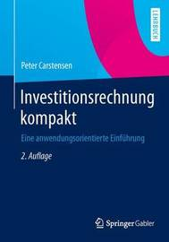 Investitionsrechnung Kompakt by Peter Carstensen