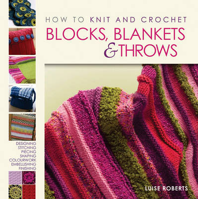 How to Knit and Crochet Blocks, Blankets & Throws by Luise Roberts image