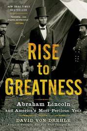 Rise to Greatness by David Von Drehle