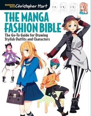 The Manga Fashion Bible by Christopher Hart
