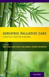 Geriatric Palliative Care by Suzanne Goldhirsch