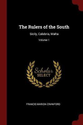 The Rulers of the South by (Francis Marion Crawford