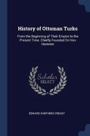 History of Ottoman Turks by Edward Shepherd Creasy