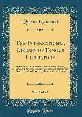 The International Library of Famous Literature, Vol. 1 of 20 by Richard Garnett