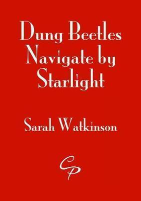 Dung Beetles Navigate by Starlight by Sarah Watkinson