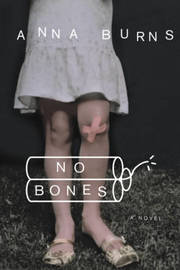 No Bones by Anna Burns