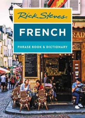 Rick Steves French Phrase Book & Dictionary (Eighth Edition) by Rick Steves