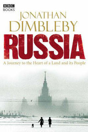 Russia: A Journey to the Heart of a Land and Its People by Jonathan Dimbleby image