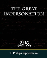 The Great Impersonation by Phillips Oppenhei E Phillips Oppenheim