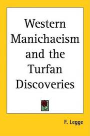 Western Manichaeism and the Turfan Discoveries by F Legge image