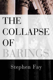 The Collapse of Barings by Stephen Fay