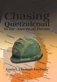 Chasing Quetzalcoatl to the American Dream by Garret , Thomas Godwin
