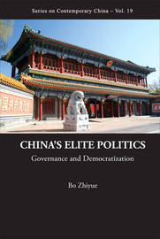 China's Elite Politics: Governance And Democratization by Zhiyue Bo image