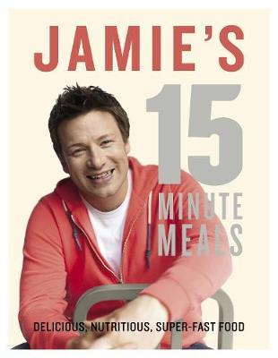 Jamie's 15-Minute Meals by Jamie Oliver