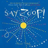 Say Zoop! by Herve Tullet