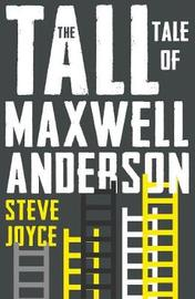 The Tall Tale of Maxwell Anderson by Steve Joyce image