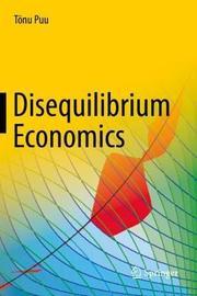 Disequilibrium Economics by Tonu Puu