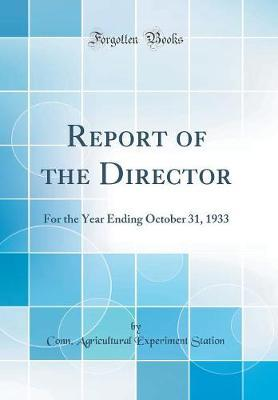 Report of the Director by Conn Agricultural Experiment Station