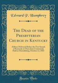 The Dead of the Presbyterian Church in Kentucky by Edward P Humphrey image