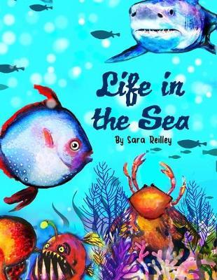 Life in the Sea by Sara a Reilley