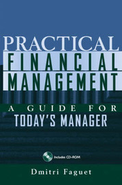 Practical Financial Management: A Guide for Today's Manager by Dmitri Faguet image